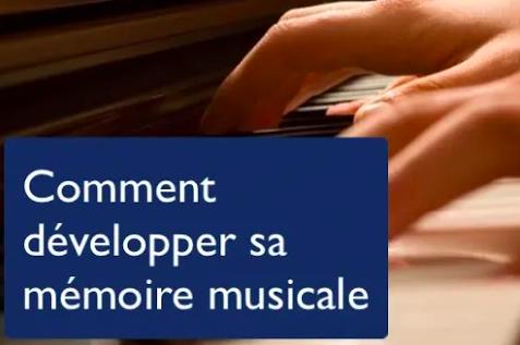 Comment développer sa mémoire musicale